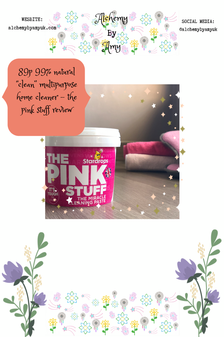 "89p 99% Natural ""Clean"" Multipurpose Home Cleaner - The Pink Stuff Review alchemy by amy uk non toxic chemical free"