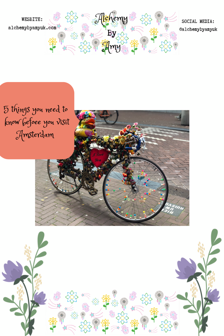 Alchemy by Amy uk 5 things you need to know before you visit Amsterdam