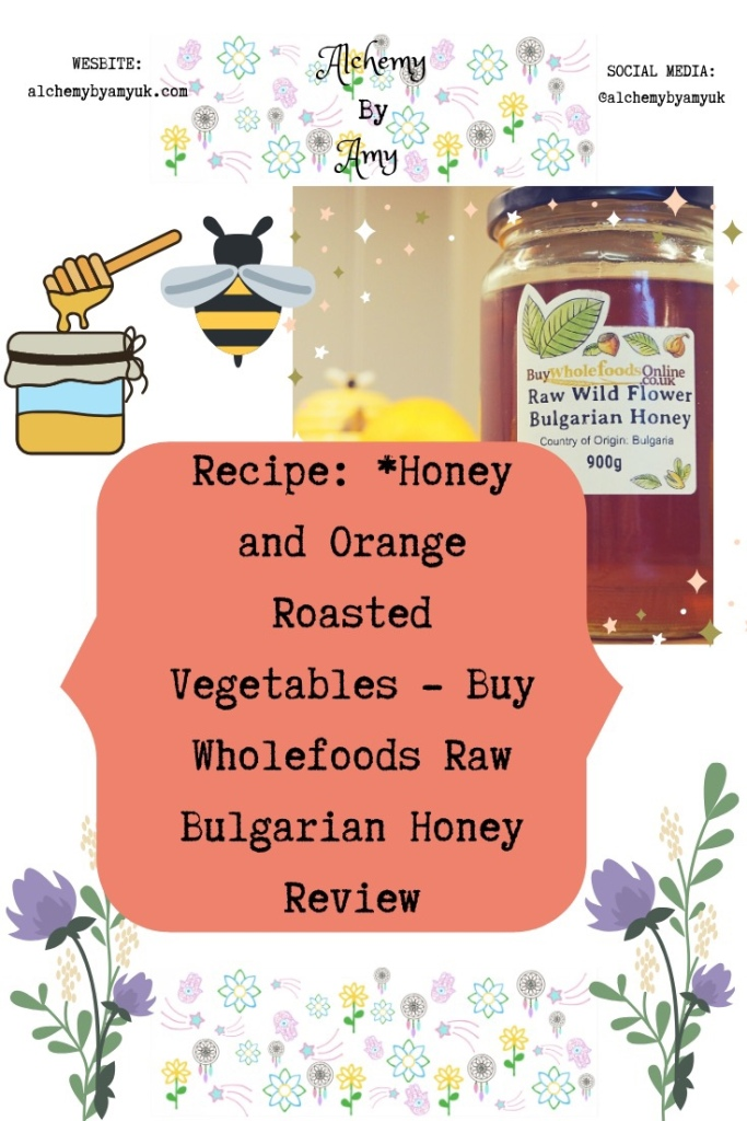 alchemy by amy uk Recipe: *Honey and Orange Roasted Vegetables - Buy Wholefoods Raw Bulgarian Honey Review carrots parsnips alkaline diet christmas festive