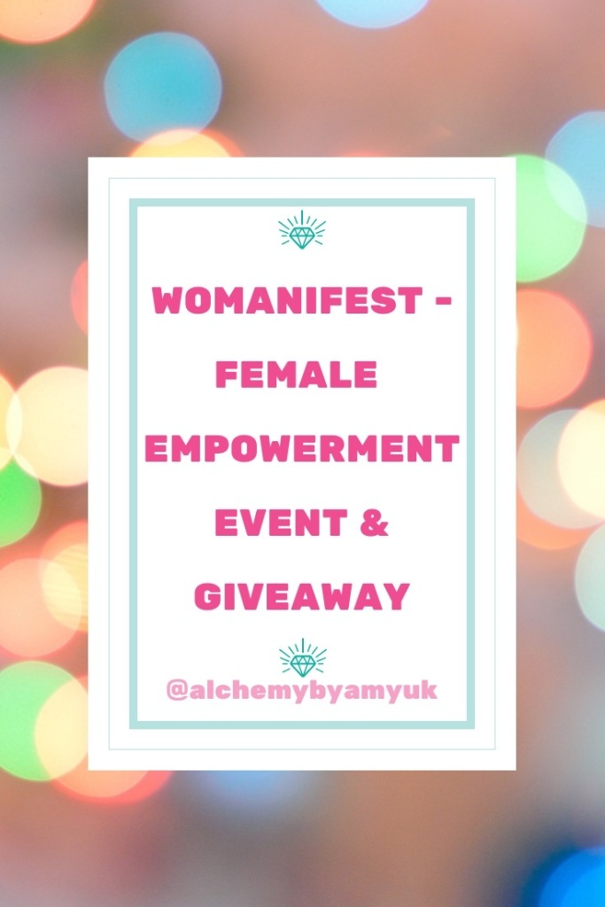 alchemy by amy uk womanifest manchester event 2020 women empowerment boss babe lifestyle positivity wellness health business women supporting women giveaway competition liverpool blogger