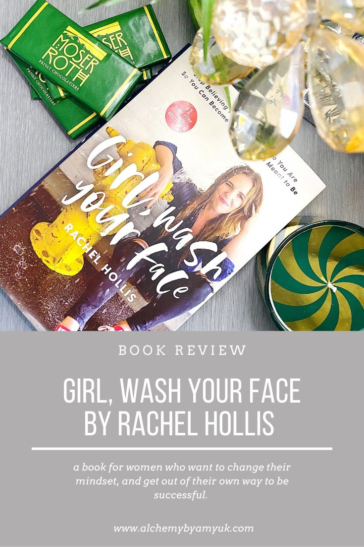 alchemy by amy uk Girl, Wash Your Face - Book Review girl talk motivation inspiring women inspired inspiration book blog girl power