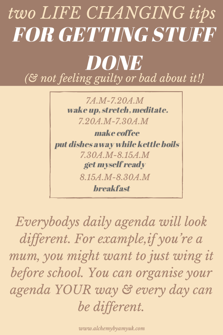 alchemy by amy uk Two Life Changing Tips for Getting Stuff DONE (being productive & not feeling guilty about it!).empowered women empowering life tips life hacks productivity stop procrastinating schedule agenda better day task management happy women supportive women business network